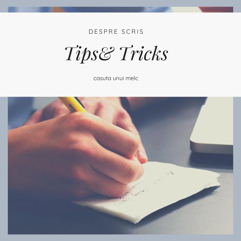 despre scris tips&tricks
